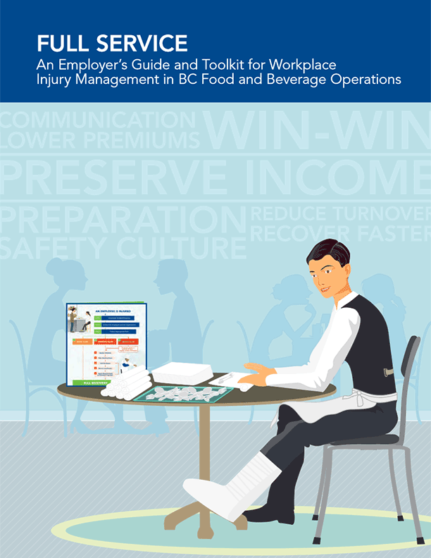 Full Service: An Employer's Guide and Toolkit for Workplace Injury Management in BC Food and Beverage Operations