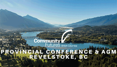 Community Futures BC Provincial Conference – Rural, Resilient, & Looking Forward