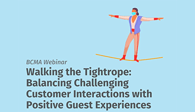 Walking the Tightrope: Balancing Challenging Customer Interactions with Positive Guest Experiences (BCMA)
